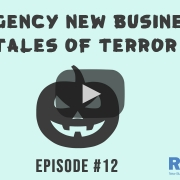 3 Takeaways-Ep. 12-3 Agency New Business Tales of Terror