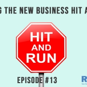 Avoiding The New Business Hit and Run-3 Takeaways Episode 13