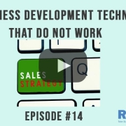 3 Takeaways Ep 14-3 Business Development Techniques That Do Not Work
