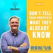 3 Takeaways Ep 18 - Don't Tell Your Prospects What They Already Know