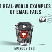 3 Real-World Examples Of Email Fails-3 Takeaways Ep. 30