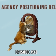 3 Takeaways Ep 33 - The Ad Agency Positioning Delusion?