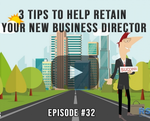 3 Tips To Help Retain Your New Business Director